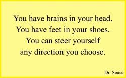 Dr. Seuss - you have brains